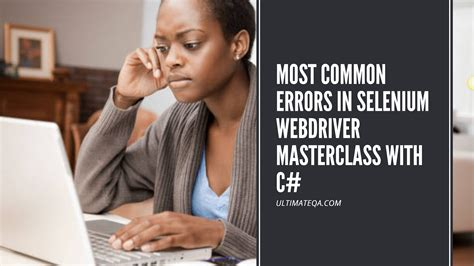 Most Common Errors In Selenium WebDriver Masterclass with